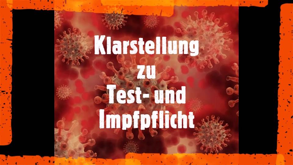KLARSTELLUNG ZU TEST- UND IMPFPFLICHT