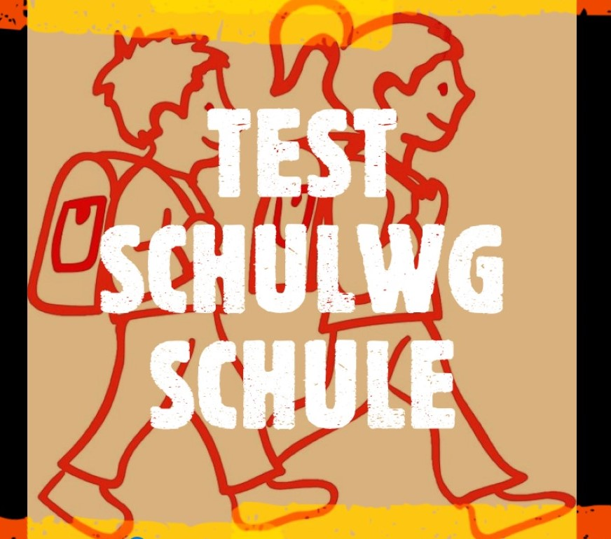 TEST – SCHULWEG – SCHULE
